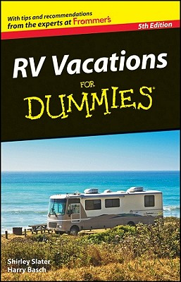 RV Vacations for Dummies By Slater, Shirley/ Basch, Harry