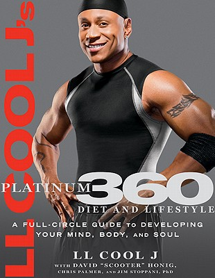 Ll Cool J's Platinum 360 Diet and Lifestyle By Honig, Dave/ L. L. Cool J/ Palmer, Chris/ Stoppani, Jim